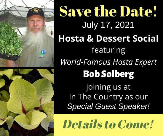 2021 Hosta & Dessert Social featuring Bob Solberg