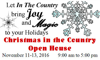 Christmas in the Country Open House - November 11-13