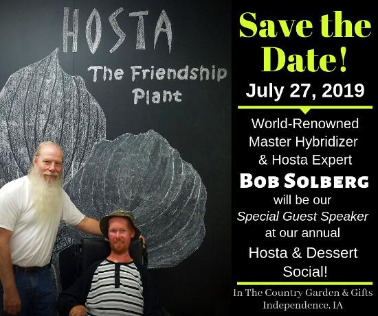 2019 Hosta & Dessert Social - Special Guest Bob Solberg - July 27, 2019