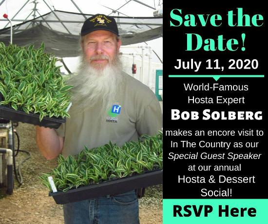 2020 Hosta & Dessert Social - Special Guest Bob Solberg - July 11, 2020